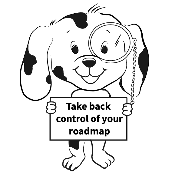 spot mascot holding sign saying take back control of your roadmap